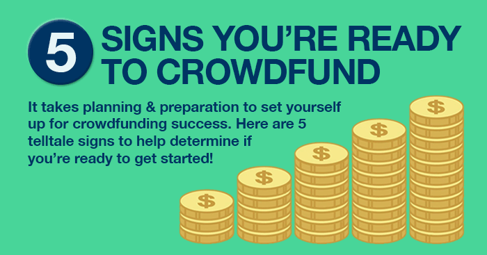 5 Signs You're Ready to Crowdfund